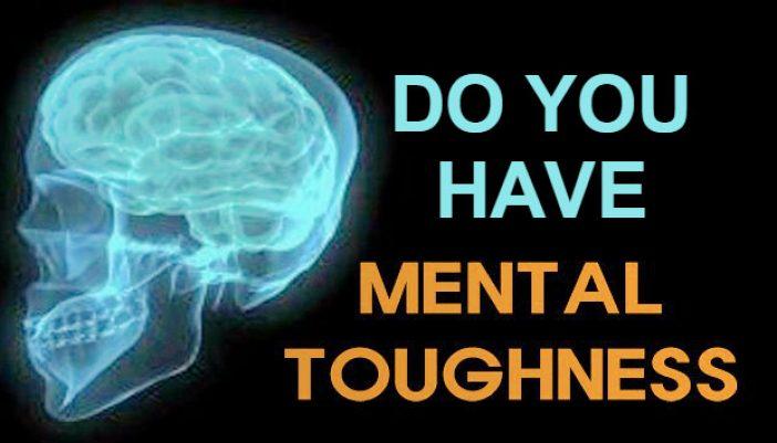 Do You Have Mental Toughness?
