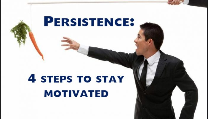 Persistence: 4 steps to stay motivated