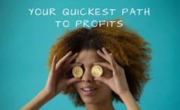 Your Quickest Path to Profits