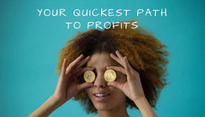 Your Quickest Path to Profits